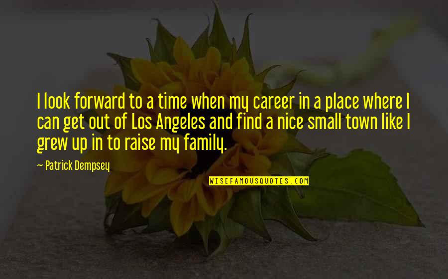 Family And Time Quotes By Patrick Dempsey: I look forward to a time when my
