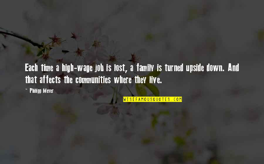 Family And Time Quotes By Philipp Meyer: Each time a high-wage job is lost, a