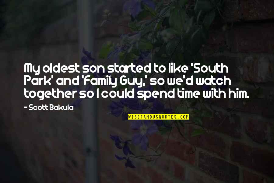 Family And Time Quotes By Scott Bakula: My oldest son started to like 'South Park'