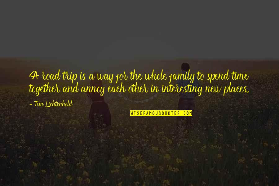 Family And Time Quotes By Tom Lichtenheld: A road trip is a way for the