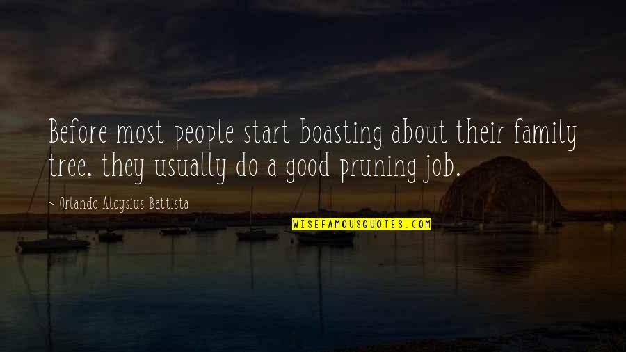 Family And Tree Quotes By Orlando Aloysius Battista: Before most people start boasting about their family