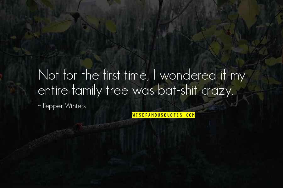 Family And Tree Quotes By Pepper Winters: Not for the first time, I wondered if