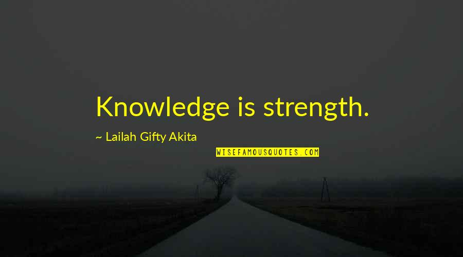 Family Branch Quotes By Lailah Gifty Akita: Knowledge is strength.