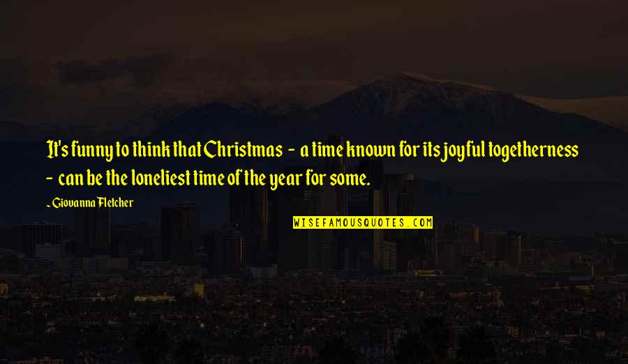 Family Christmas Funny Quotes By Giovanna Fletcher: It's funny to think that Christmas - a