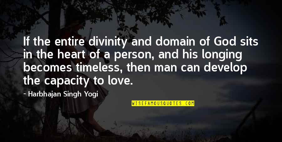 Family God And Love Quotes By Harbhajan Singh Yogi: If the entire divinity and domain of God
