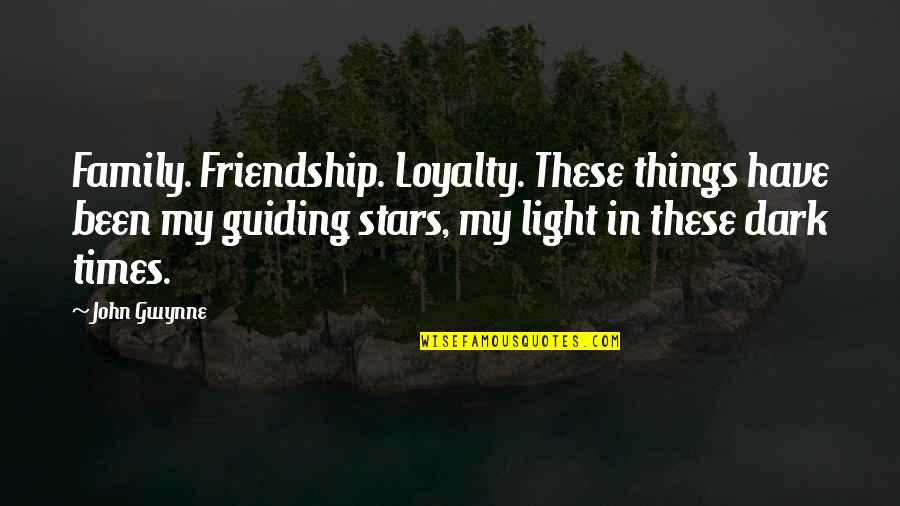 Family Guiding Quotes By John Gwynne: Family. Friendship. Loyalty. These things have been my
