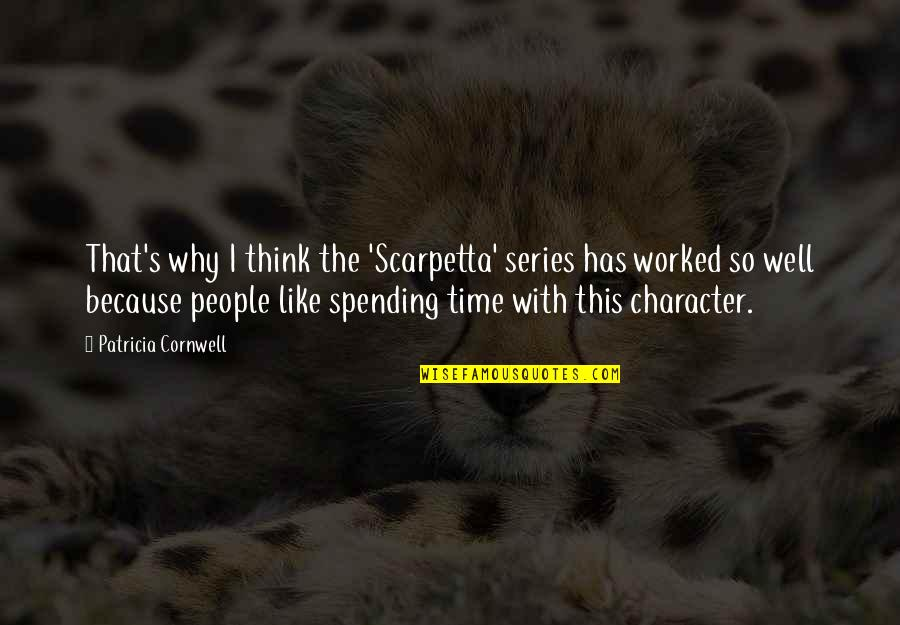 Family Guy Bonnie Quotes By Patricia Cornwell: That's why I think the 'Scarpetta' series has