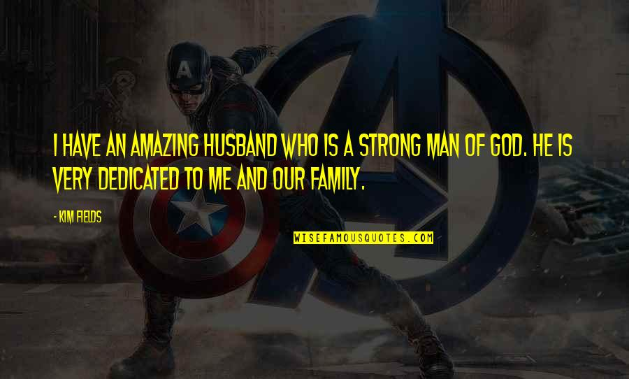 Family Husband Quotes By Kim Fields: I have an amazing husband who is a
