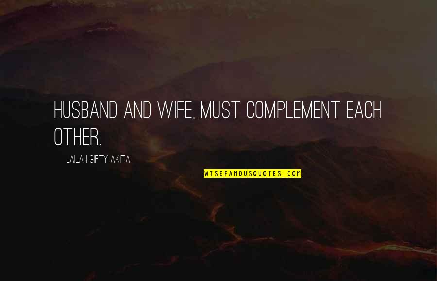 Family Husband Quotes By Lailah Gifty Akita: Husband and wife, must complement each other.