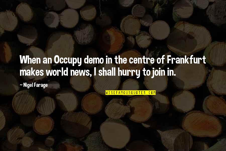 Family In Sonny's Blues Quotes By Nigel Farage: When an Occupy demo in the centre of