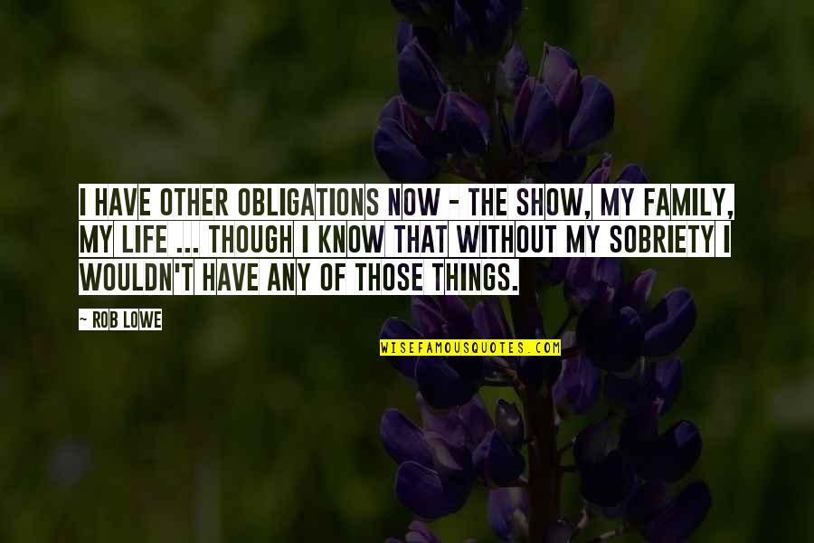 Family In Sonny's Blues Quotes By Rob Lowe: I have other obligations now - the show,