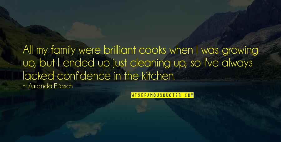 Family In The Kitchen Quotes By Amanda Eliasch: All my family were brilliant cooks when I
