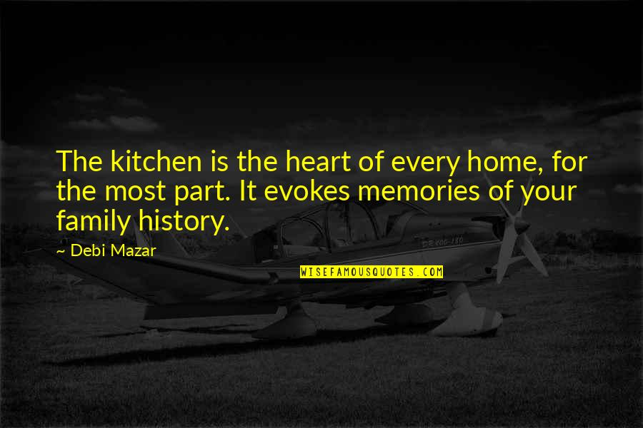 Family In The Kitchen Quotes By Debi Mazar: The kitchen is the heart of every home,