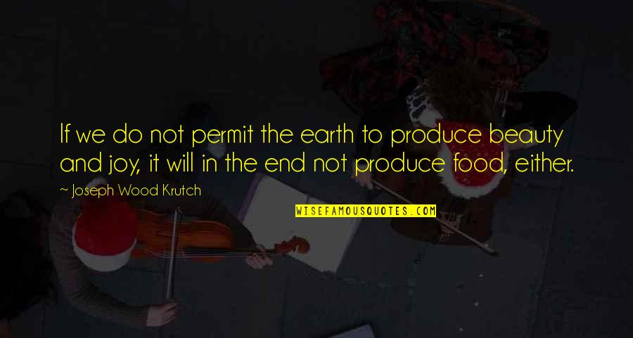 Family In The Kitchen Quotes By Joseph Wood Krutch: If we do not permit the earth to
