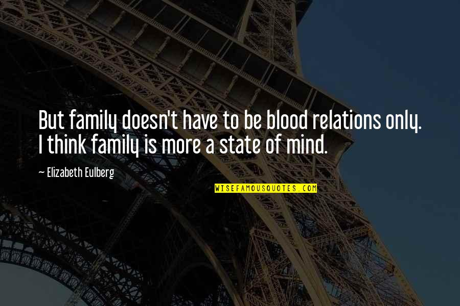 Family Is Quotes By Elizabeth Eulberg: But family doesn't have to be blood relations