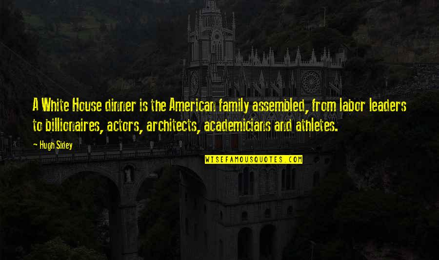 Family Is Quotes By Hugh Sidey: A White House dinner is the American family