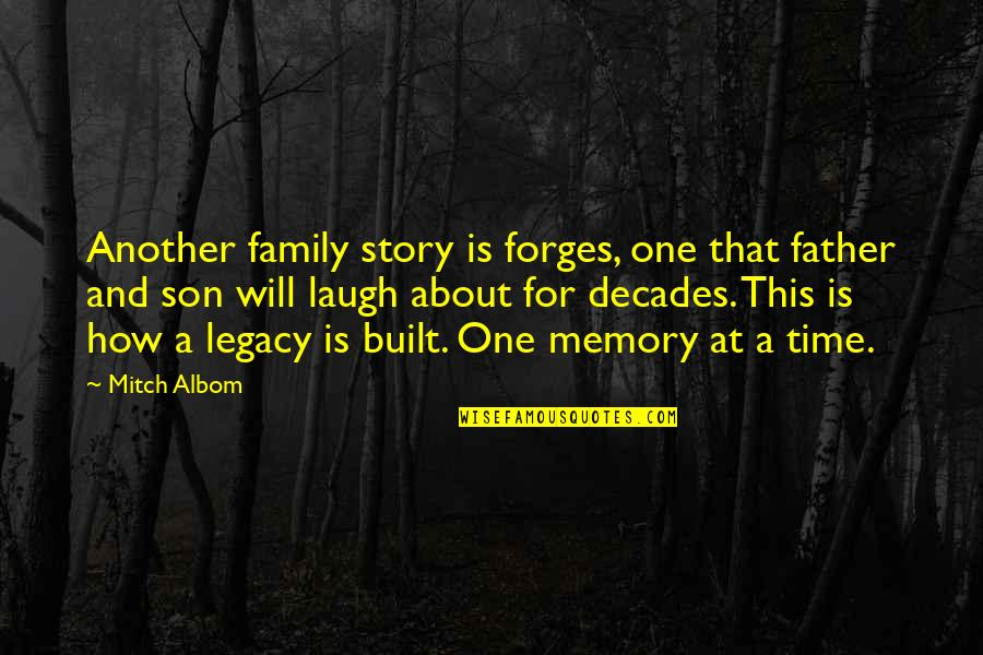 Family Is Quotes By Mitch Albom: Another family story is forges, one that father