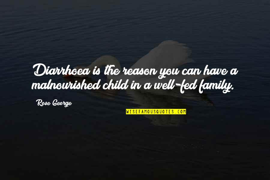 Family Is Quotes By Rose George: Diarrhoea is the reason you can have a