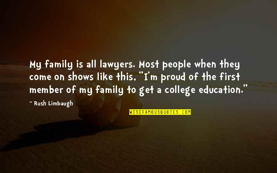 Family Is Quotes By Rush Limbaugh: My family is all lawyers. Most people when