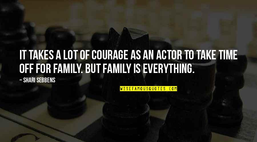 Family Is Quotes By Shari Sebbens: It takes a lot of courage as an