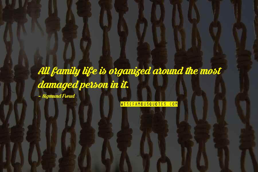 Family Is Quotes By Sigmund Freud: All family life is organized around the most