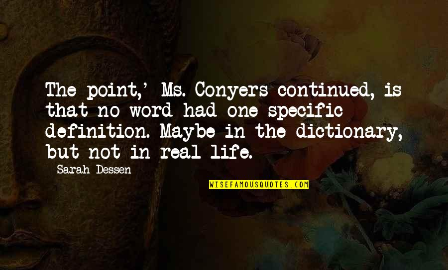Family One Word Quotes By Sarah Dessen: The point,' Ms. Conyers continued, is that no