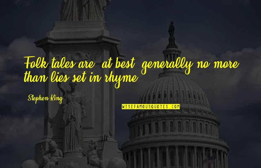 Family Tattoos Quotes By Stephen King: Folk-tales are, at best, generally no more than