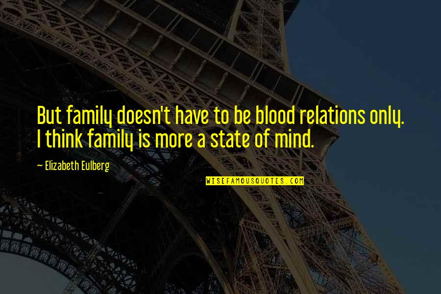 Family That Is Not Blood Quotes By Elizabeth Eulberg: But family doesn't have to be blood relations