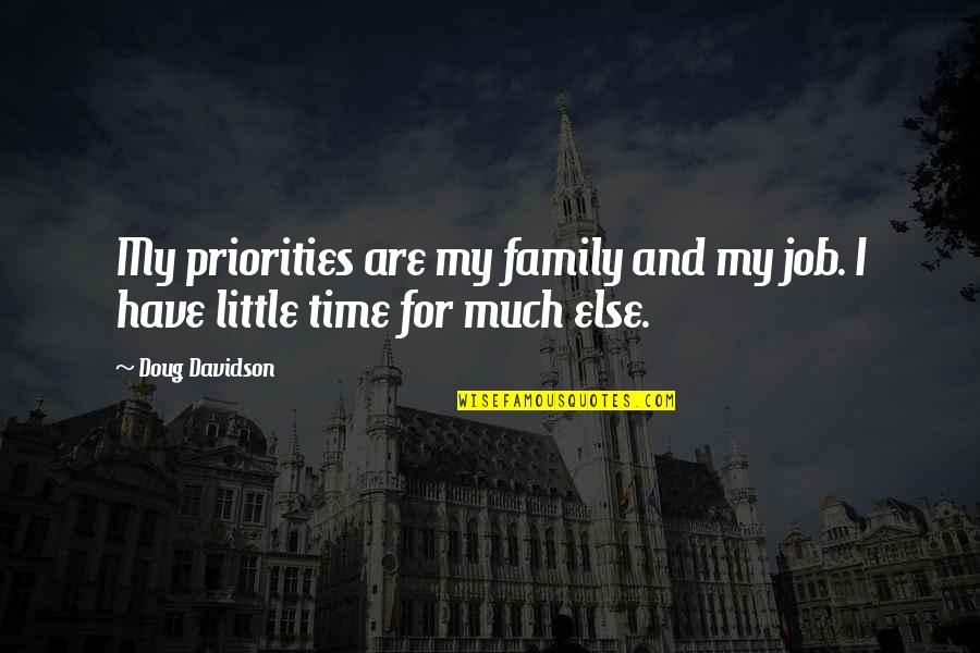 Family Time Quotes By Doug Davidson: My priorities are my family and my job.