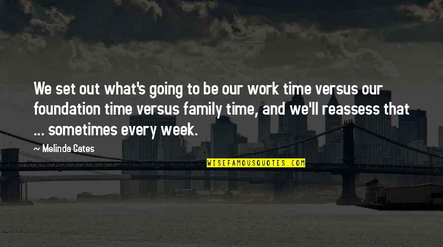 Family Time Quotes By Melinda Gates: We set out what's going to be our