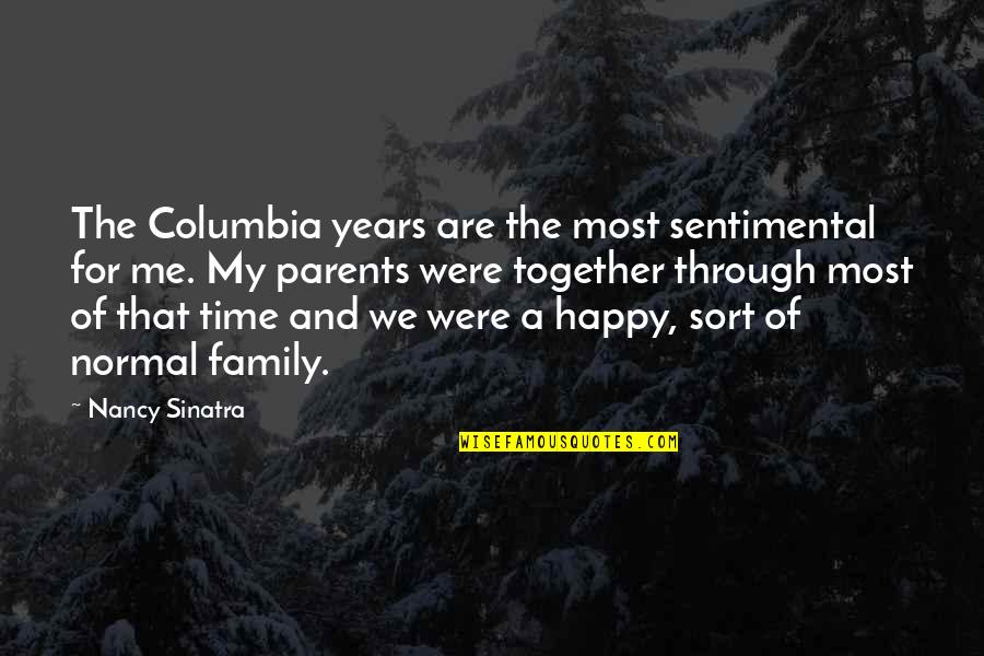 Family Time Quotes By Nancy Sinatra: The Columbia years are the most sentimental for