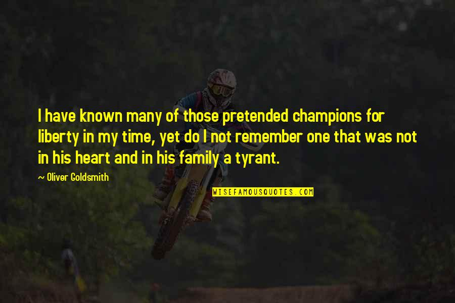 Family Time Quotes By Oliver Goldsmith: I have known many of those pretended champions