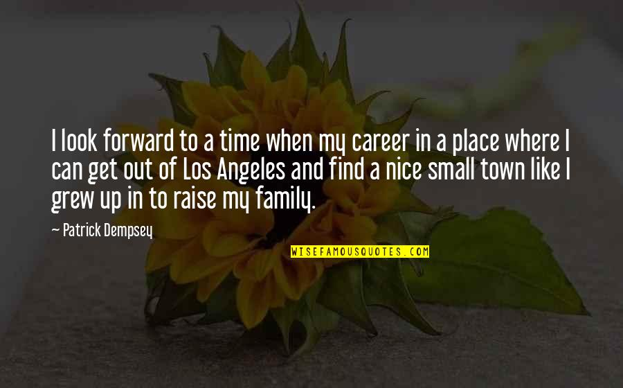Family Time Quotes By Patrick Dempsey: I look forward to a time when my