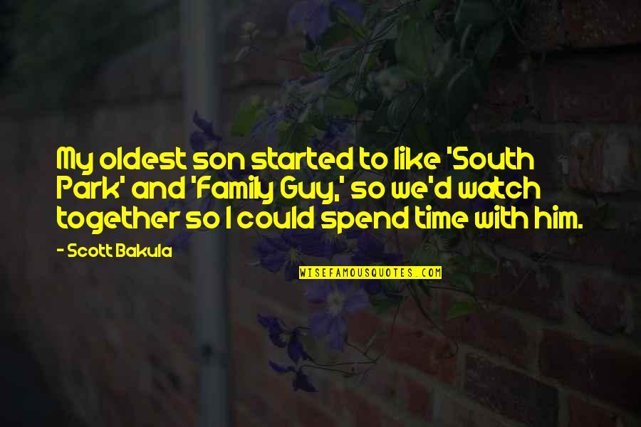 Family Time Quotes By Scott Bakula: My oldest son started to like 'South Park'