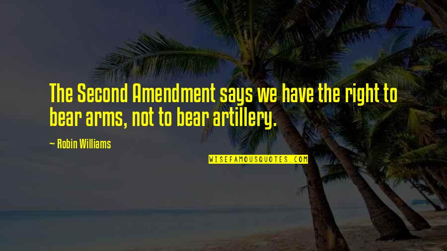 Family Trust Issue Quotes By Robin Williams: The Second Amendment says we have the right