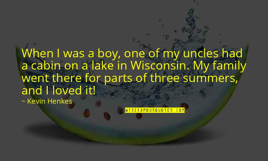 Family Uncles Quotes By Kevin Henkes: When I was a boy, one of my