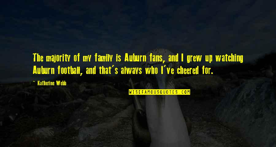 Family Watching Over You Quotes By Katherine Webb: The majority of my family is Auburn fans,