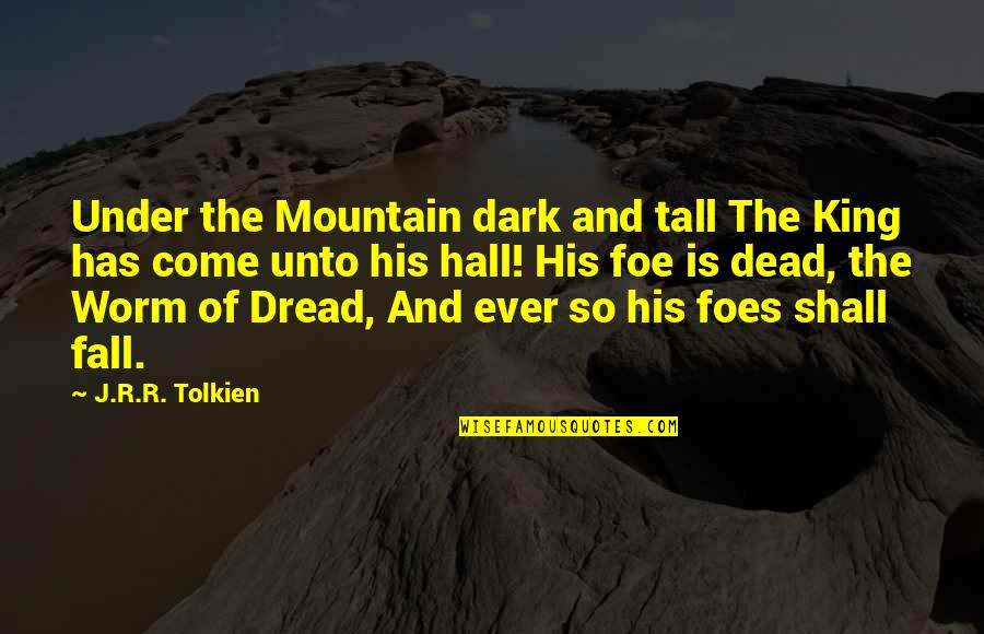 Famous 9-11 Memorial Quotes By J.R.R. Tolkien: Under the Mountain dark and tall The King