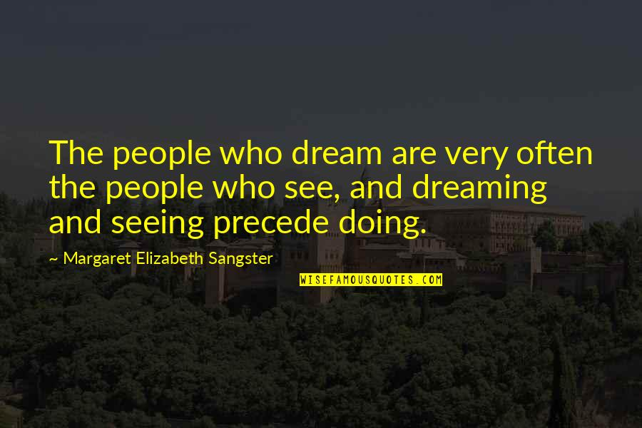 Famous Accounting Quotes By Margaret Elizabeth Sangster: The people who dream are very often the
