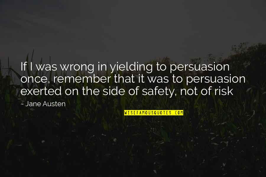 Famous Aerospace Quotes By Jane Austen: If I was wrong in yielding to persuasion