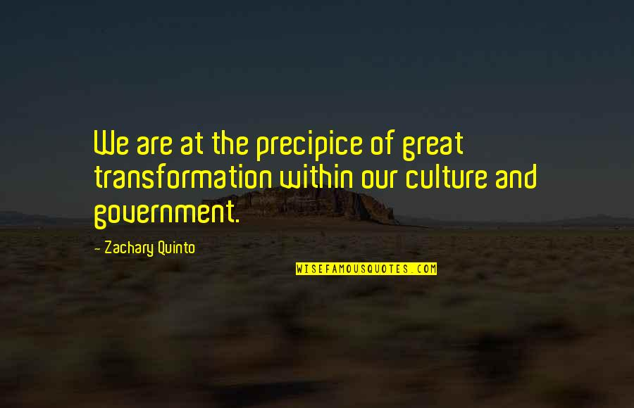 Famous Andres Bonifacio Quotes By Zachary Quinto: We are at the precipice of great transformation