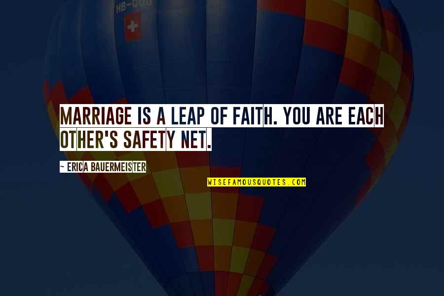 Famous Autobot Quotes By Erica Bauermeister: Marriage is a leap of faith. You are