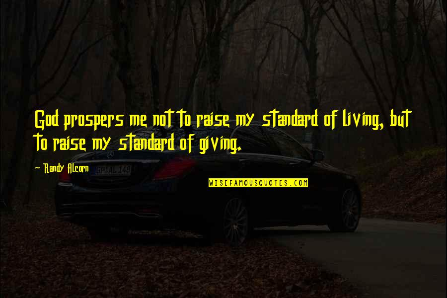 Famous Autobot Quotes By Randy Alcorn: God prospers me not to raise my standard
