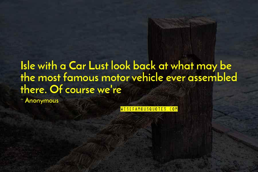 Famous Back Up Quotes By Anonymous: Isle with a Car Lust look back at