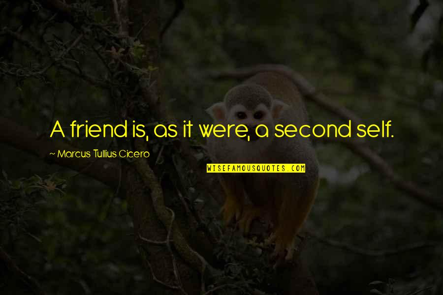Famous Bad Decision Quotes By Marcus Tullius Cicero: A friend is, as it were, a second