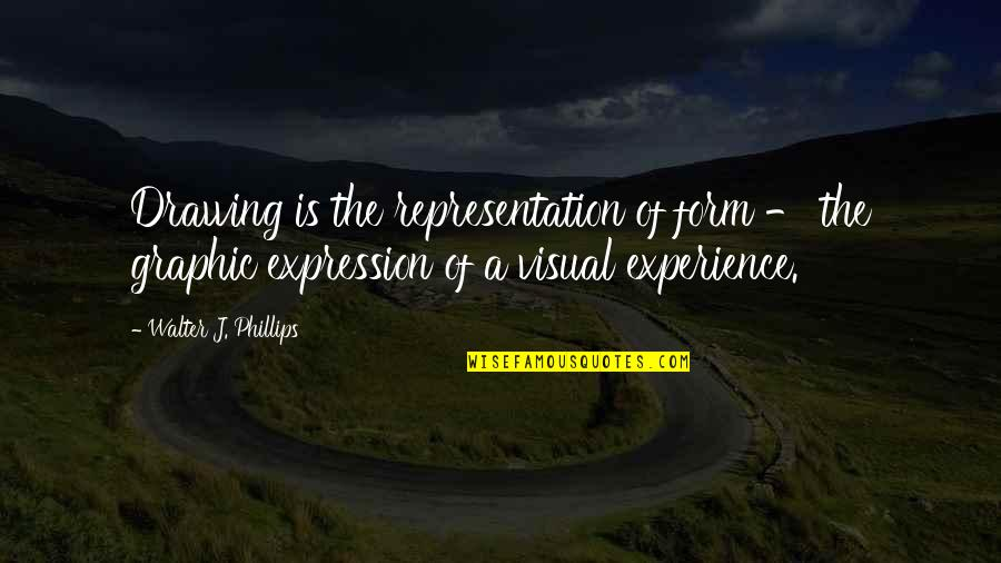 Famous Bill Phillips Quotes By Walter J. Phillips: Drawing is the representation of form - the