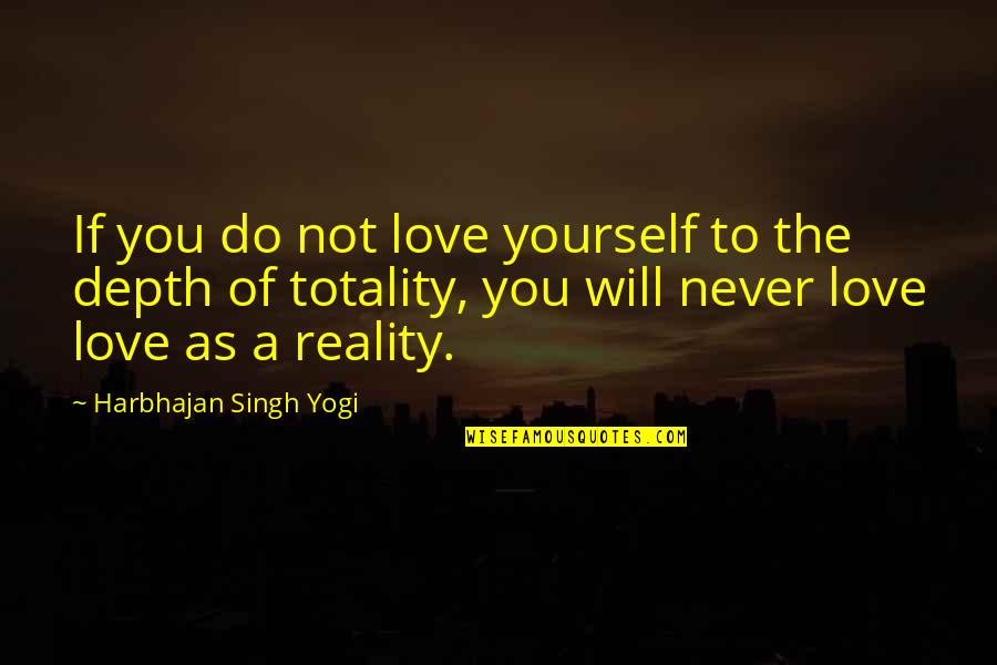 Famous Bob And Doug Quotes By Harbhajan Singh Yogi: If you do not love yourself to the