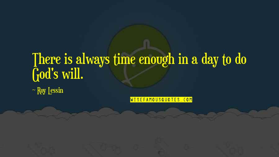 Famous Bocce Ball Quotes By Roy Lessin: There is always time enough in a day