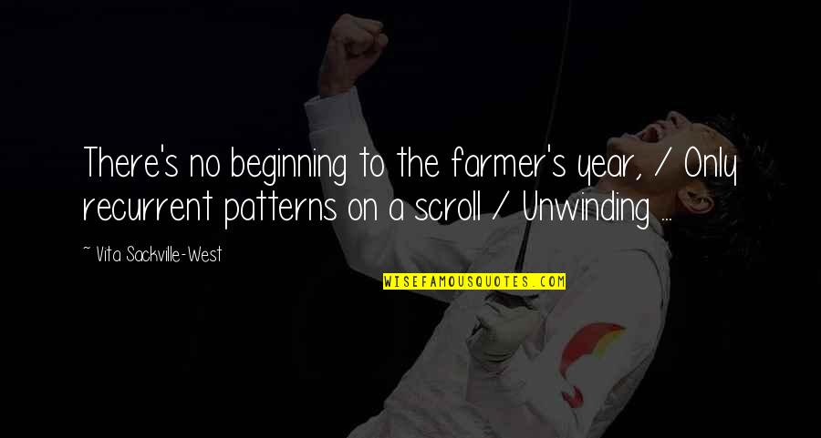 Famous Bra Quotes By Vita Sackville-West: There's no beginning to the farmer's year, /