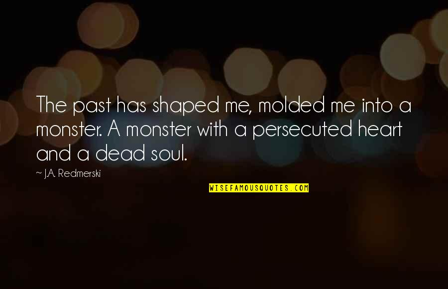Famous Brenda Walsh Quotes By J.A. Redmerski: The past has shaped me, molded me into